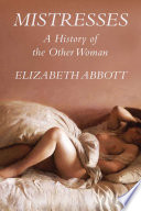 Mistresses  a History of the Other Woman