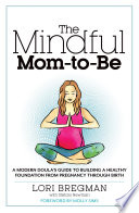 The Mindful Mom To Be
