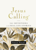 Jesus Calling, 365 Devotions with Real-Life Stories, Hardcover, with Full Scriptures Book