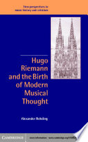 Hugo Riemann and the Birth of Modern Musical Thought
