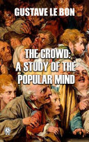 The Crowd: A Study of the Popular Mind Book