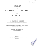 Glossary of Ecclesiastical Ornament and Costume