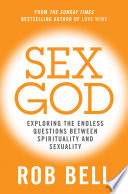 Sex God  Exploring the Endless Questions Between Spirituality and Sexuality