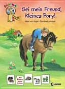 Sei mein Freund, kleines Pony!