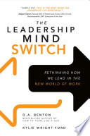 The Leadership Mind Switch  Rethinking How We Lead in the New World of Work
