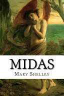Midas : romantic writers mary shelley and percy bysshe shelley....