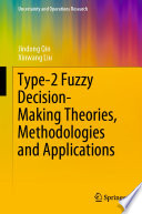 Type 2 Fuzzy Decision Making Theories Methodologies And Applications