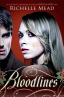 Bloodlines : internationally best-selling author of the vampire academy...