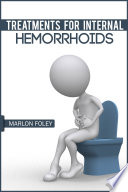 Treatments for internal hemorrhoids