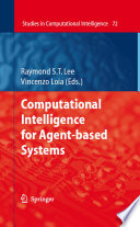 Computational Intelligence for Agent based Systems