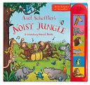 Axel Scheffler s Noisy Jungle Sounds To Press And Hear