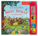 Axel Scheffler's Noisy Jungle Sounds To Press And Hear Happy Hippos Gentle