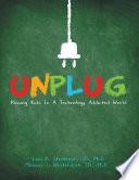 Unplug  Raising Kids In a Technology Addicted World