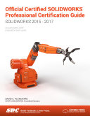 Official Certified SOLIDWORKS Professional Certification Guide (SOLIDWORKS 2015 - 2017)