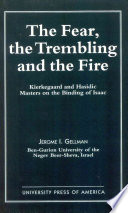 The Fear, The Trembling, And The Fire : as they arise in the story of...