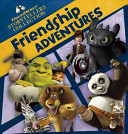 Dreamworks Friendship Adventures