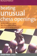Beating Unusual Chess Openings : with the sicilian and content with the...