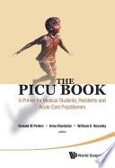 The PICU Book : pediatric critical care and can serve as a...