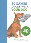 50 Games to Play with Your Dog