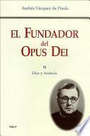 El Fundador del Opus Dei  II  Dios y audacia