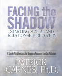 Facing The Shadow : from sex addiction and shows, in a step-by-step...
