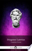 Delphi Complete Works of Diogenes Laertius  Illustrated