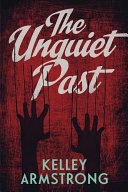 The Unquiet Past : her question her sanity. she often wonders if...