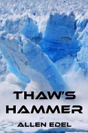 Thaw's Hammer : unleashed that was responsible for killing off...