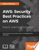 AWS: Security Best Practices On AWS : and maintain a secured environment...