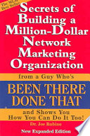 Secrets of Building a Million Dollar Network Marketing Organization from a Guy Who s Been There  Done That  and Shows You How You Can Do It Too