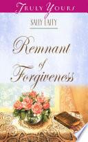 Remnant of Forgiveness
