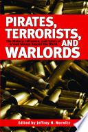 Pirates  Terrorists  and Warlords