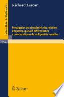 Propagation des singularites des solutions d equations pseudo differentielles a caracteristiques de multiplicites variables