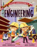 Little Leonardo S Fascinating World Of Engineering
