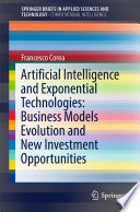 Artificial Intelligence And Exponential Technologies Business Models Evolution And New Investment Opportunities