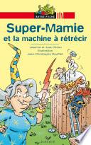 Super Mamie et la machine à rétrécir