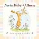 Wei  t du eigentlich  wie lieb ich dich hab  Mein Baby Album
