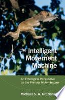 The Intelligent Movement Machine