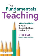 The Fundamentals of Teaching: A 5 Step Model to Put the Research Evidence Into Practice