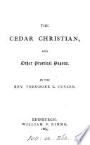 The cedar Christian  and other practical papers