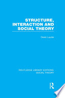 Structure  Interaction and Social Theory  RLE Social Theory