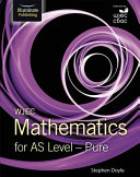 WJEC Mathematics for AS Level  Pure
