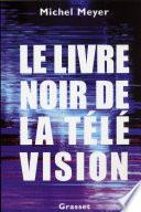 Le livre noir de la t  l  vision