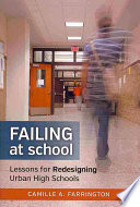 Failing at school : lessons for redesigning urban high schools /