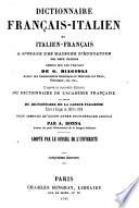 Dictionnaire français-italien et italien-français ... rédigé sur les travaux de G. Biagioli ... d'après la nouvelle édition du Dictionnaire de l'Académie française ...
