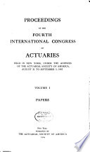 Proceedings of the Fourth International Congress of Actuaries  Papers