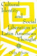 Cultural Identity and Social Liberation in Latin American Thought
