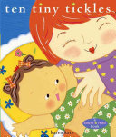 Ten Tiny Tickles : this bright, charming book counts up the...
