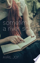 Sometimes A River Song by Avril Joy