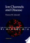 Ion Channels And Disease book